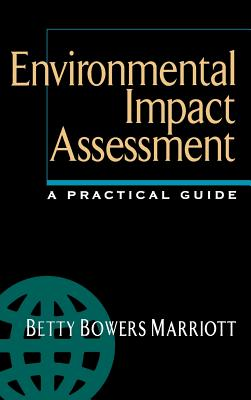 Practical Guide to Environmental Impact Assessment By Marriott, Betty Bowers